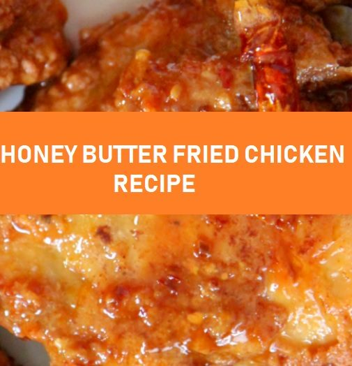 HONEY BUTTER FRIED CHICKEN RECIPE