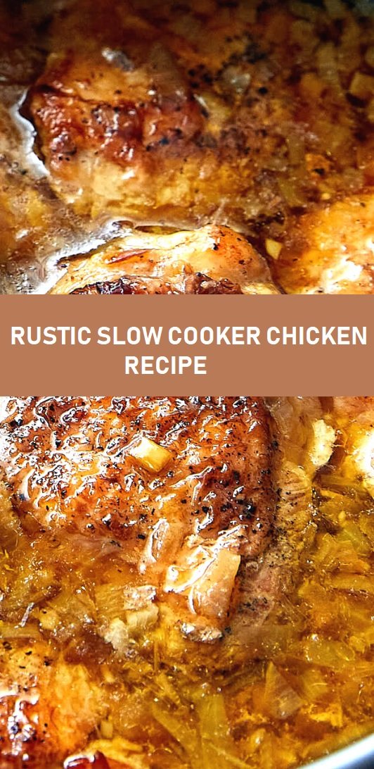RUSTIC SLOW COOKER CHICKEN RECIPE