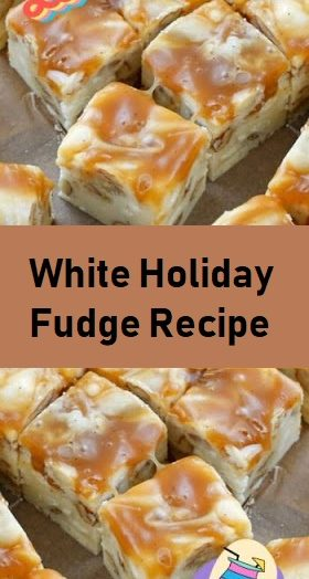 White Holiday Fudge Recipe
