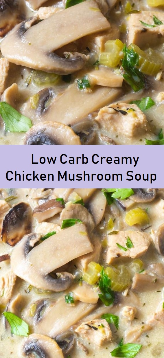 Low Carb Creamy Chicken Mushroom Soup
