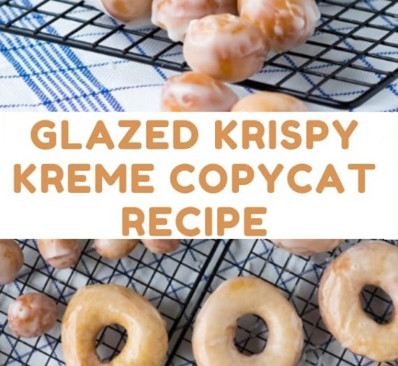 Glazed Krispy Kreme Copycat Recipe