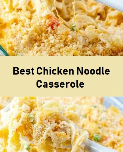 Best Chicken Noodle Casserole