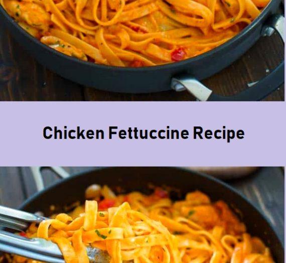 Chicken Fettuccine Recipe