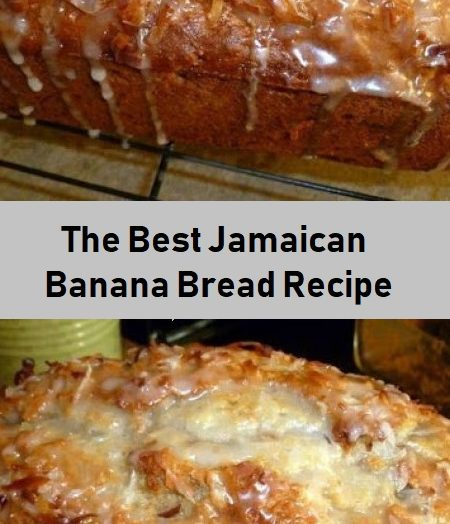The Best Jamaican Banana Bread Recipe