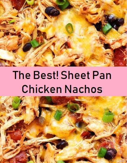 The Best! Sheet Pan Chicken Nachos