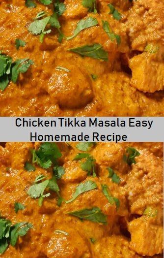 Chicken Tikka Masala Easy Homemade Recipe
