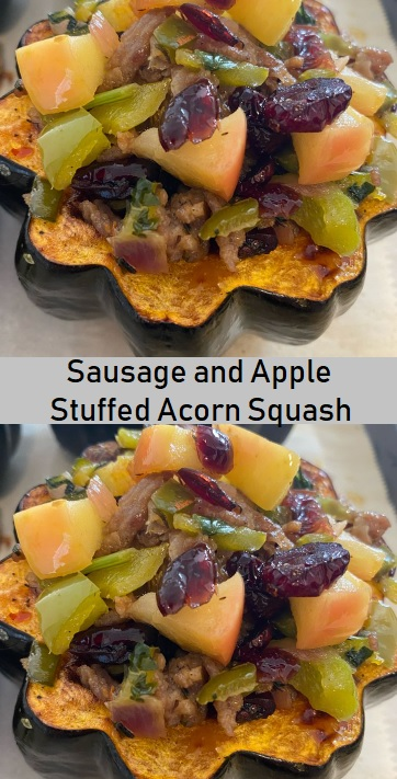 Sausage and Apple Stuffed Acorn Squash
