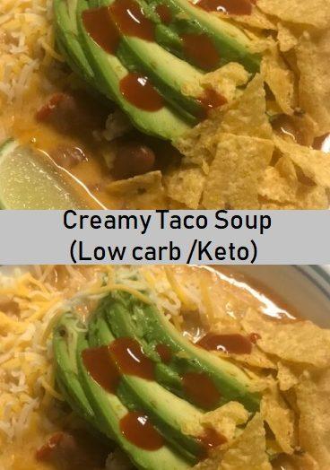 Creamy Taco Soup (Low carb /Keto)