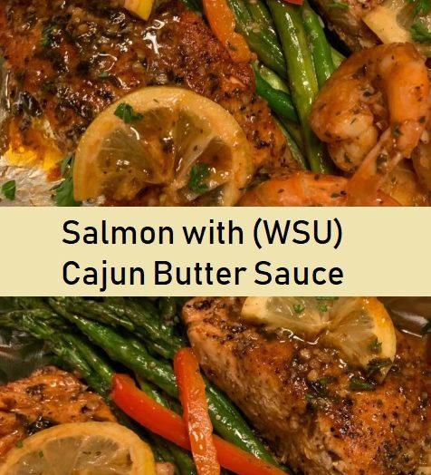 Salmon with (WSU) Cajun Butter Sauce