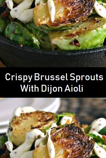 Crispy Brussel Sprouts With Dijon Aioli