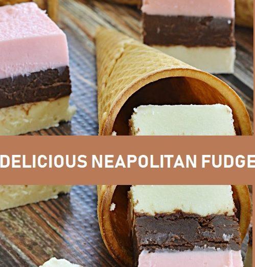 Delicious Neapolitan Fudge