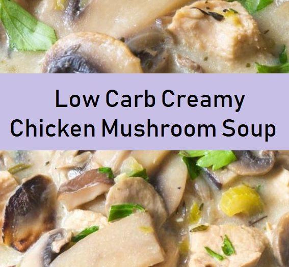 Low Carb Creamy Chicken Mushroom Soup