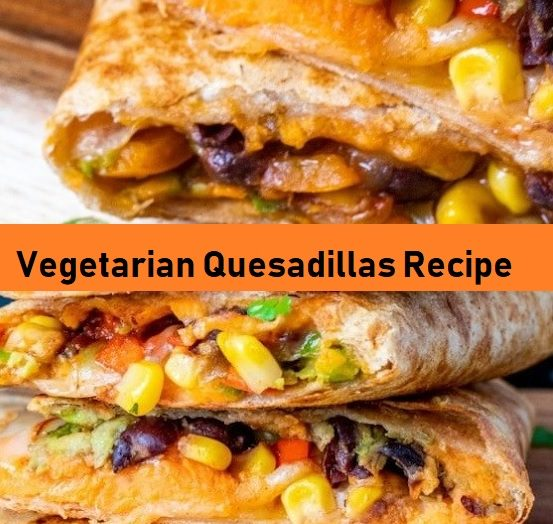 Vegetarian Quesadillas Recipe