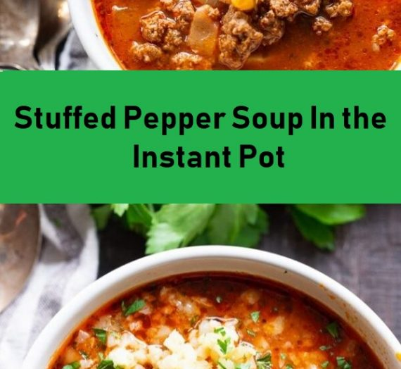 Stuffed Pepper Soup In the Instant Pot