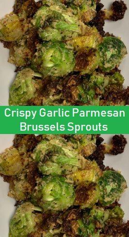Crispy Garlic Parmesan Brussels Sprouts