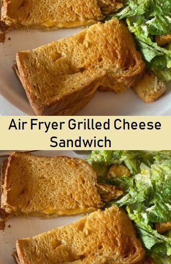 Air Fryer Grilled Cheese Sandwich