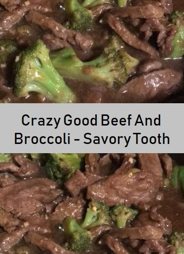 Crazy Good Beef And Broccoli – Savory Tooth