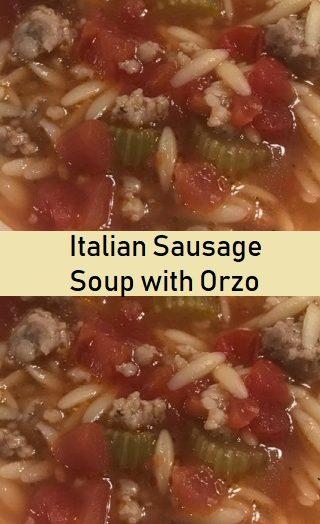 Italian Sausage Soup with Orzo