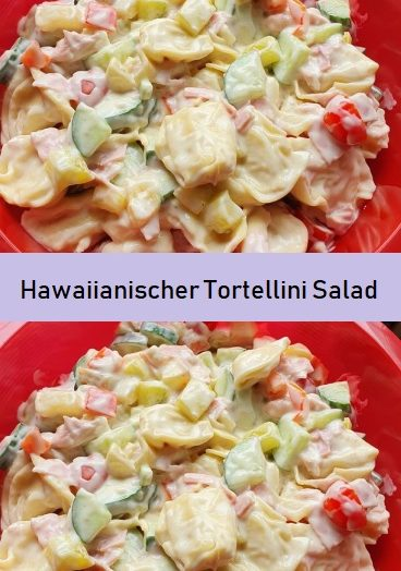 Hawaiianischer Tortellini Salad